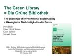 Die GRÜNE Bibliothek – Ökologische Nachhaltigkeit bei Planung, Bau und Management. Bericht über ein Publikationsprojekt und seine Ziele