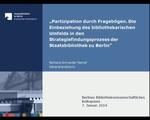Partizipation durch Fragebögen. Die Einbeziehung des bibliothekarischen Umfeldes in den Strategiefindungsprozess der Staatsbibliothek zu Berlin