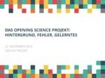 Das Opening Science Projekt: Hintergrund, Fehler, Gelerntes