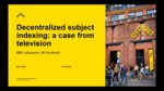 Decentralized subject indexing: a case from television