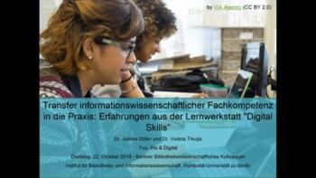 """Transfer informationswissenschaftlicher Fachkompetenz in die Praxis: Erfahrungen aus der Lernwerkstatt """"Digital Skills"""""""