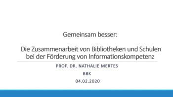 Gemeinsam besser – Wege der Zusammenarbeit von Bibliotheken und Schulen bei der Förderung von Informationskompetenz