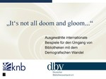 Its not all doom and gloom: Wie Bibliotheken mit dem demografischen Wandel umgehen