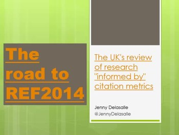 "The road to REF2014, the UKs review of research ""informed by"" citation metrics"
