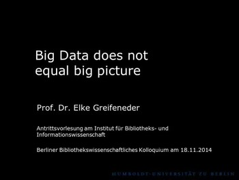 Antrittsvorlesung: Big Data does not equal big picture