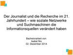 Der Journalist und die Recherche im 21. Jahrhundert – wie soziale Netzwerke und Suchmaschinen die Informationsquellen verändert haben