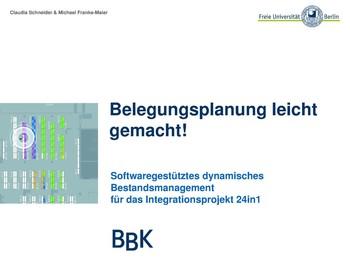 Belegungsplanung leicht gemacht! Softwaregestütztes dynamisches Bestandsmanagement für das Integrationsprojekt 24in1