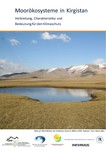 Moorökosysteme in Kirgistan - Verbreitung, Charakteristika und Bedeutung für den Klimaschutz