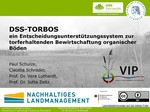 DSS-TORBOS - ein Entscheidungsunterstützungssystem zur torferhaltenden Bewirtschaftung organischer Böden, Decision support system (DSS) for resource-saving cultivation of peatland