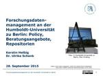 Forschungsdatenmanagement an der Humboldt-Universität zu Berlin: Policy, Beratungsangebote, Repositorien