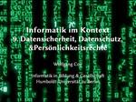 9. Datensicherheit, Datenschutz und Persoenlichkeitsrechte