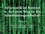 6. Auf dem Weg zur Informationsgesellschaft